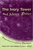img - for The Ivory Tower and Harry Potter: Perspectives on a Literary Phenomenon by Pat Pinsent (2004-08-02) book / textbook / text book