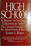 High School : A Report on Secondary Education in America, Carnegie Foundation for the Advancement of Teaching Staff and Boyer, Ernest L., 0060912243