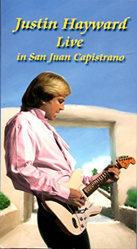 Justin Hayward Live in San Juan Capistrano (The Moody Blues Out Of This World)