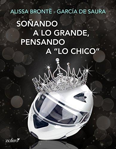 """Soñando a lo grande, pensando a """"lo chico"""" (Spanish Edition)"""
