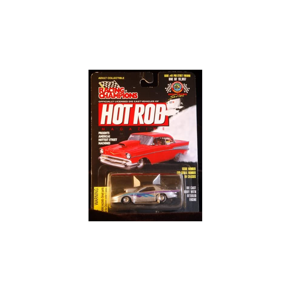 Racing Champions   Hot Rod Magazine   Pro Street Firebird Scale 163   Limited Edition 1/19,997   Issue #61