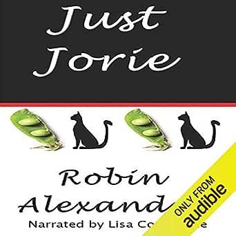 Amazon Com Just Jorie Audible Audio Edition Robin Alexander