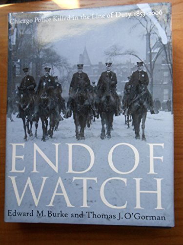End of Watch: Chicago Police Killed in the Line of Duty, 1853-2006