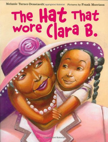 The Hat That Wore Clara B.