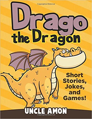 Drago the Dragon: Short Stories, Jokes, and Games! (Fun Time