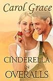 Cinderella in Overalls, Carol Grace, 1470052342