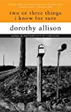 Two or Three Things I Know for Sure, Dorothy Allison, 0452273404