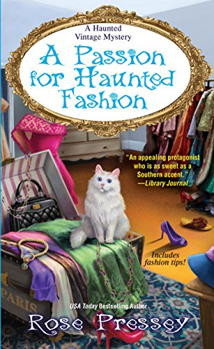 A Passion for Haunted Fashion (A Haunted Vintage Mystery Book 6)