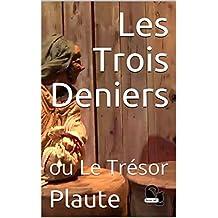 Les Trois Deniers: ou Le Trésor (French Edition)