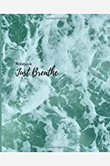 Notebook: Just Breathe: Relaxing Sea Foam: Black Cornell Notes- Lined Pages: 8 x 10 Paperback