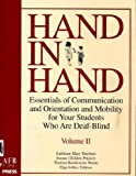 Hand in Hand : Essentials of Communication and Orientation and Mobility for Your Students Who Are Deaf-Blind, Elga Joffee, Therese Rafalowski Welch, 0891289372