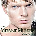 The Mermaid Murders: The Art of Murder, Book 1 | Josh Lanyon