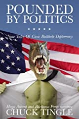 Pounded By Politics: Nine Tales Of Civic Butthole Diplomacy Paperback