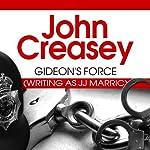 Gideon's Force: Gideon of Scotland Yard, Book 22 | John Creasey