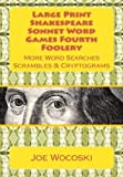Large Print Edition Shakespeare Sonnet Word Games Fourth Foolery: More Word Searches Scrambles & Cryptograms (Shakespeare Sonnet Word Games Foolery) (Volume 4)
