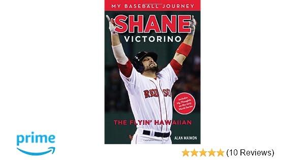 Shane Victorino The Flyin Hawaiian Alan Maimon 9781600789410 Amazon Books