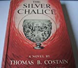 THE SILVER CHALICE - A story of the Cup of the Last Supper