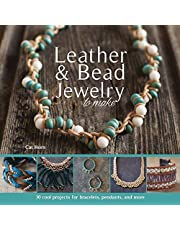 Leather & Bead Jewelry to Make: 30 Cool Projects for Bracelets, Pendants, and More