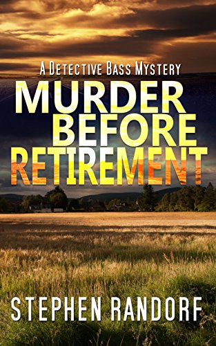 Murder Before Retirement (A Detective Bass Mystery) by [Randorf, Stephen]
