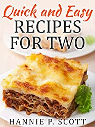 Quick and Easy Recipes for Two: Delicious Recipes for Two: Dinner, Entrees, Appetizers, Breakfast, and Desserts! (Quick and Easy Cooking Series) (English Edition)