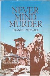 Never Mind Murder