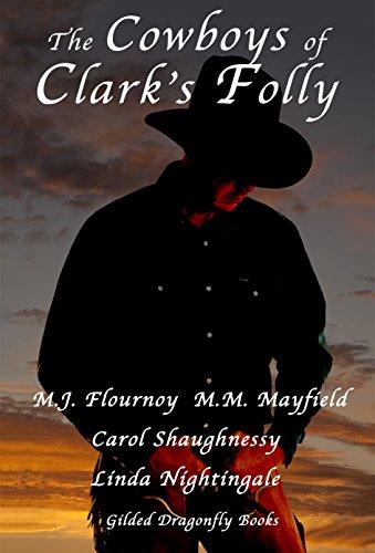 The Cowboys of Clark's Folly by [Flournoy, MJ, Marvella, Mary, Nightingale, Linda, Shaughnessy, Carol]