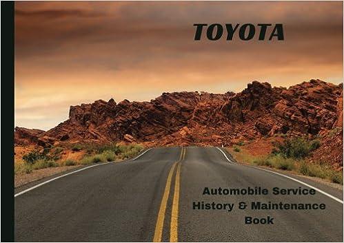 TOYOTA Automobile History & Maintenance Book: Vehicle Maintenance Log/Auto Log/Repair Record (Auto Journal/Logbook/Maintenance Record) 1