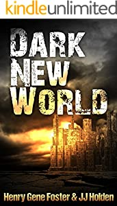 Dark New World (Dark New World, Book 1) - An EMP Survival Story
