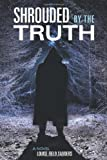 Shrouded by the Truth, Louise Field Sanders, 1615078657