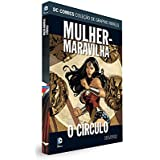 DC Graphic Novels. Mulher-Maravilha. O Círculo