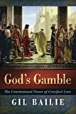 God's Gamble: The Gravitational Power of Crucified Love