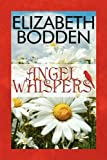Angel Whispers, Elizabeth Bodden, 1448958563