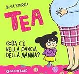 Tea : cosa c'è nella pancia della mamma?