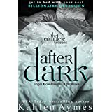 After Dark (Contemporary Billionaire Romance): The Complete 3 Volume Series