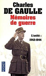 Mémoires de guerre : [2] : L'unité : 1942-1944, Gaulle, Charles de