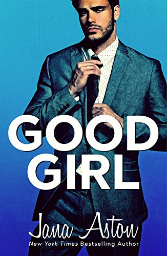 #Good Girl by Jana Aston