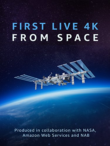 - First Live 4K From Space