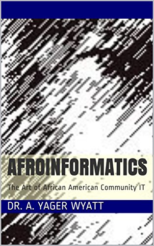 Search : Afroinformatics: The Art of African American Community IT