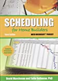 Scheduling for Home Builders with Microsoft Project, Third Edition, David A. Marchman and Tulio Sulbaran, 086718678X