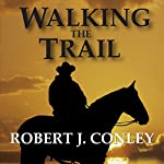 Walking the Trail | Robert J. Conley