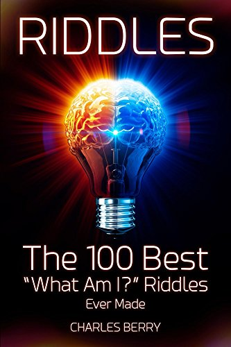"""[READ] Riddles: The 100 Best """"What Am I?"""" Riddles Ever Made (Riddles, Brain Teasers and Puzzles Book 1) [W.O.R.D]"""