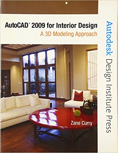 AutoCAD 2009 For Interior Design: A 3D Modeling Approach 1st Edition