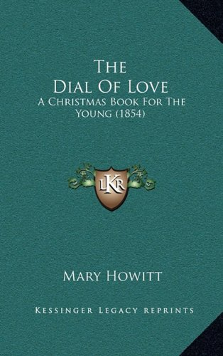 Download The Dial Of Love: A Christmas Book For The Young (1854) ebook
