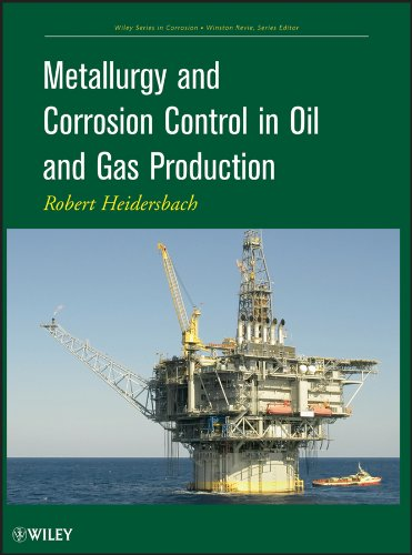 Metallurgy and Corrosion Control in Oil and Gas Production (Wiley Series in Corrosion)