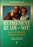 Retirement Ready or Not, Lee Rosenberg, 1564140520