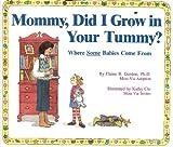 Mommy, Did I Grow in Your Tummy?, Elaine R. Gordon, 0963456105