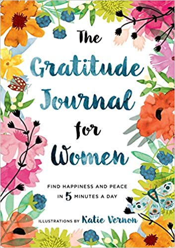 The Gratitude Journal for Women: Find Happiness and Peace in