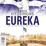 Eureka: The Unfinished Revolution | Peter FitzSimons