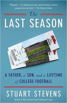 The Last Season: A Father, a Son, and a Lifetime of College Football