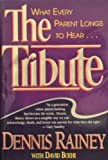 The Tribute: What Every Parent Longs to Hear